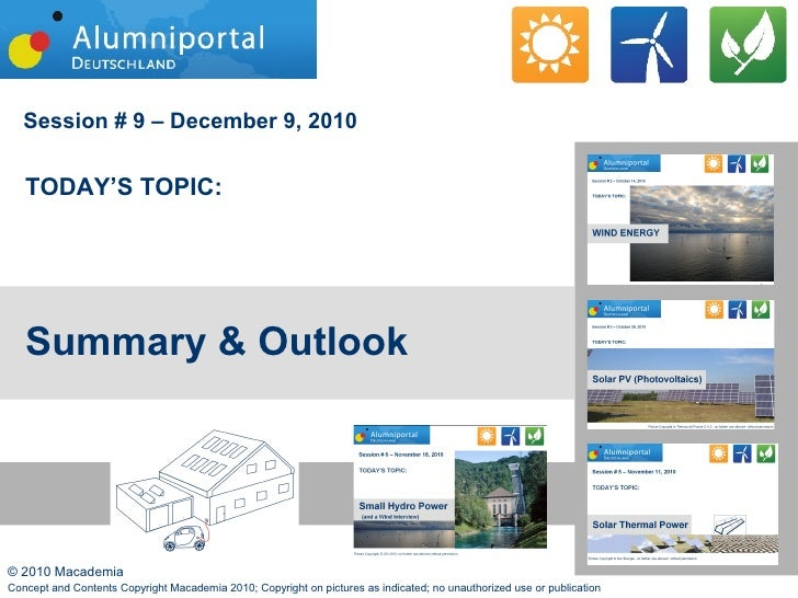 Session # 9 – December 9, 2010   TODAY'S TOPIC:   Summary & Outlook© 2010 Macademia                                       ...