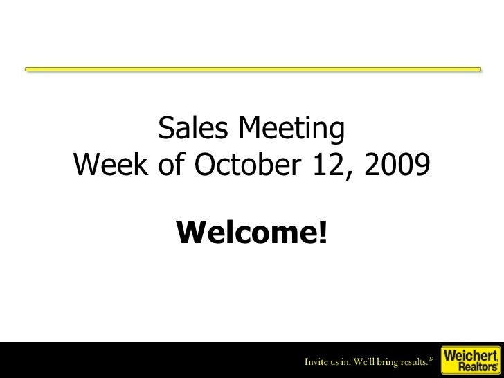 Sales Meeting Week of October 12, 2009 Welcome!