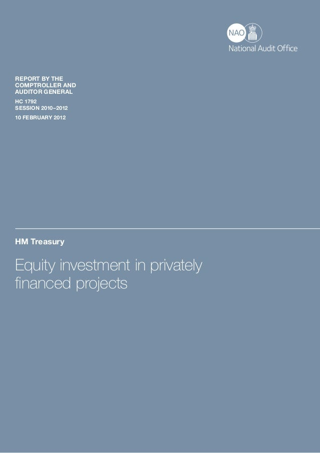 REPORT BY THECOMPTROLLER ANDAUDITOR GENERALHC 1792SESSION 2010–201210 FEBRUARY 2012HM TreasuryEquity investment in private...