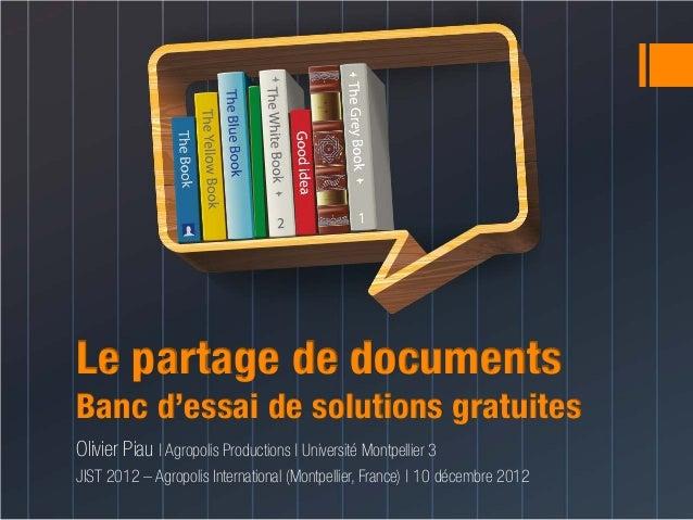 Le partage de documentsBanc d'essai de solutions gratuitesOlivier Piau | Agropolis Productions | Université Montpellier 3J...