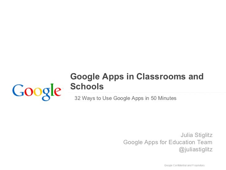 Google Apps in Classrooms andSchools32 Ways to Use Google Apps in 50 Minutes                                      Julia St...
