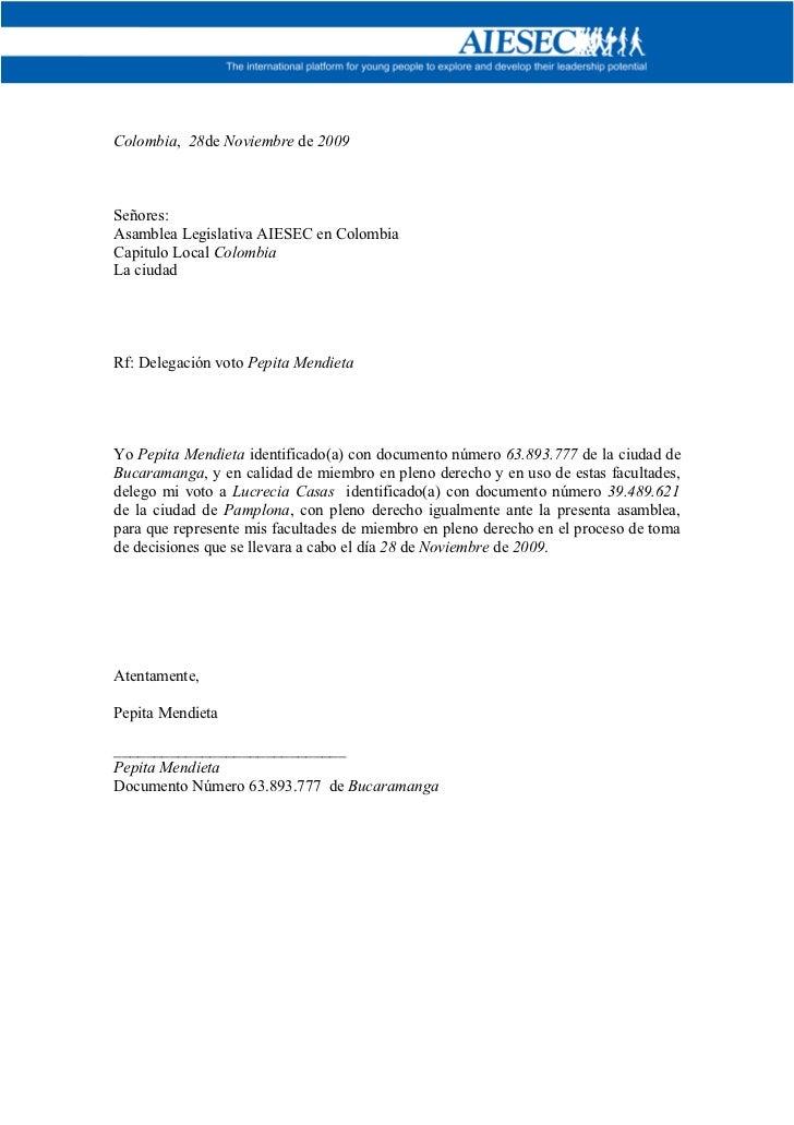 Colombia, 28de Noviembre de 2009Señores:Asamblea Legislativa AIESEC en ColombiaCapitulo Local ColombiaLa ciudadRf: Delegac...