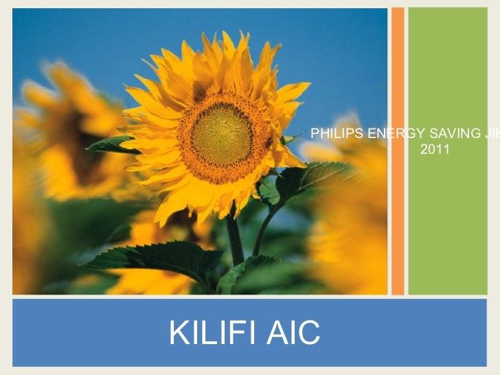 KILIFI AIC  PHILIPS ENERGY SAVING JIKO 6 MAY 2011