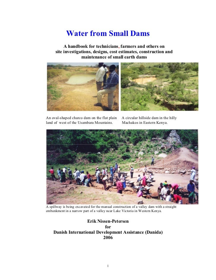 Water from Small Dams           A handbook for technicians, farmers and others on      site investigations, designs, cost ...