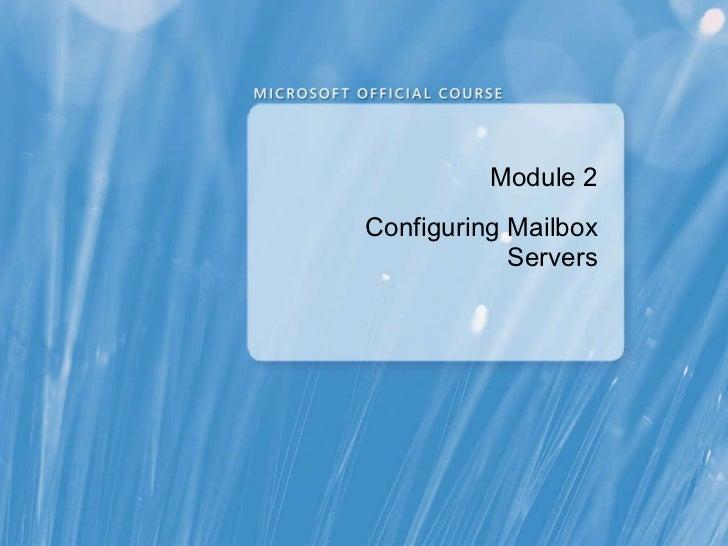 Module 2 Configuring Mailbox Servers