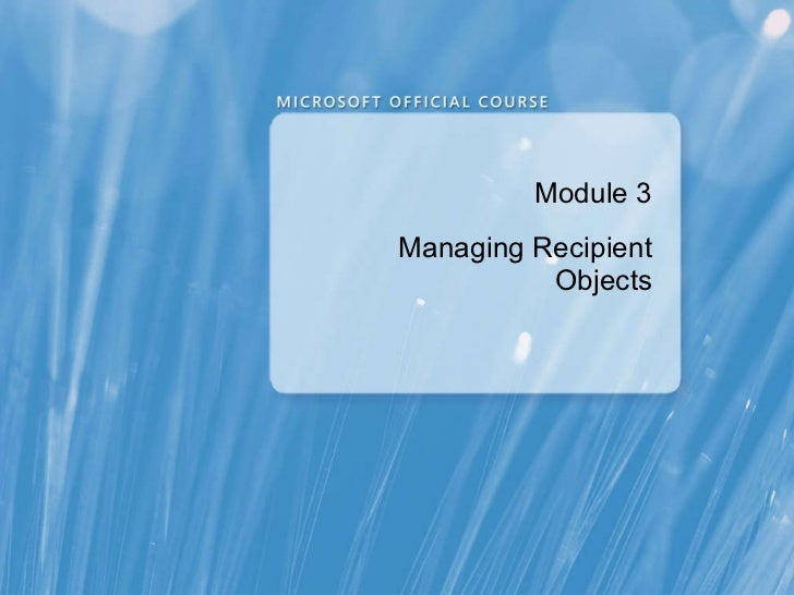 Module 3 Managing Recipient Objects