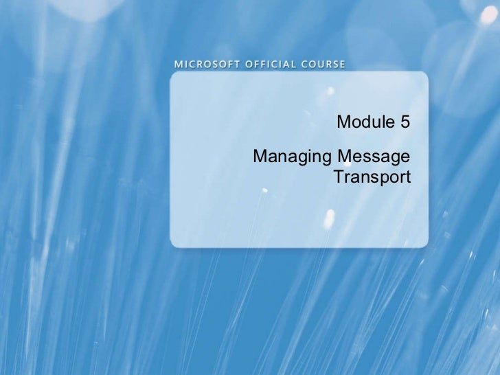 Module 5 Managing Message Transport