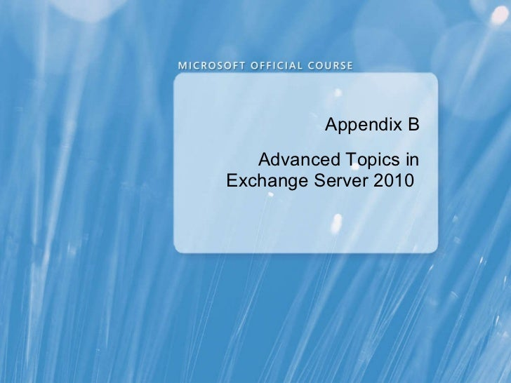 Appendix B Advanced Topics in Exchange Server 2010