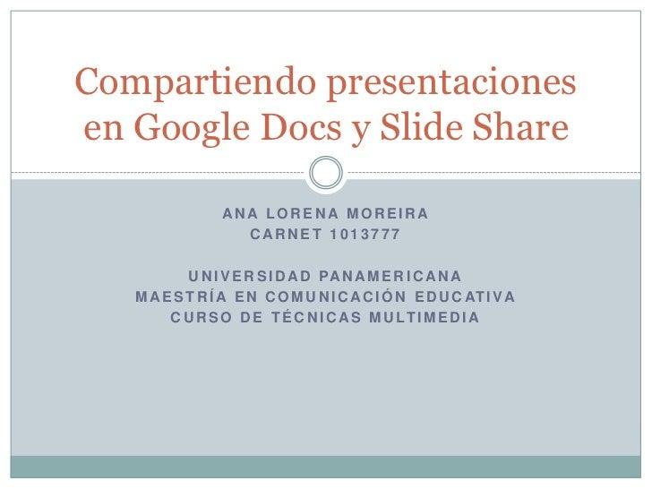Ana Lorena moreira<br />Carnet 1013777<br />Universidad panamericana<br />Maestría en comunicación educativa<br />Curso de...