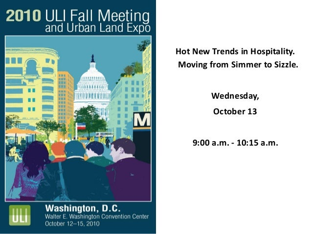 Hot New Trends in Hospitality. Moving from Simmer to Sizzle. Wednesday, October 13 9:00 a.m. - 10:15 a.m.