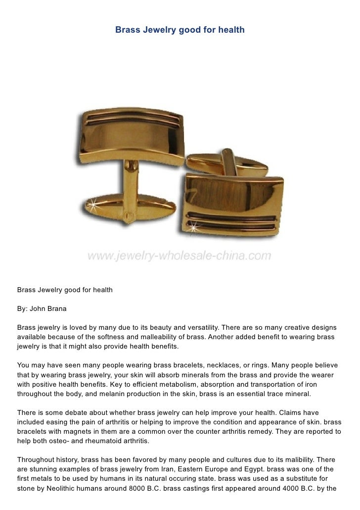 Brass Jewelry good for health     Brass Jewelry good for health  By: John Brana  Brass jewelry is loved by many due to its...