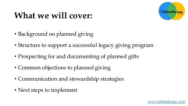 What's Your Legacy? Implementing a planned giving program Slide 3