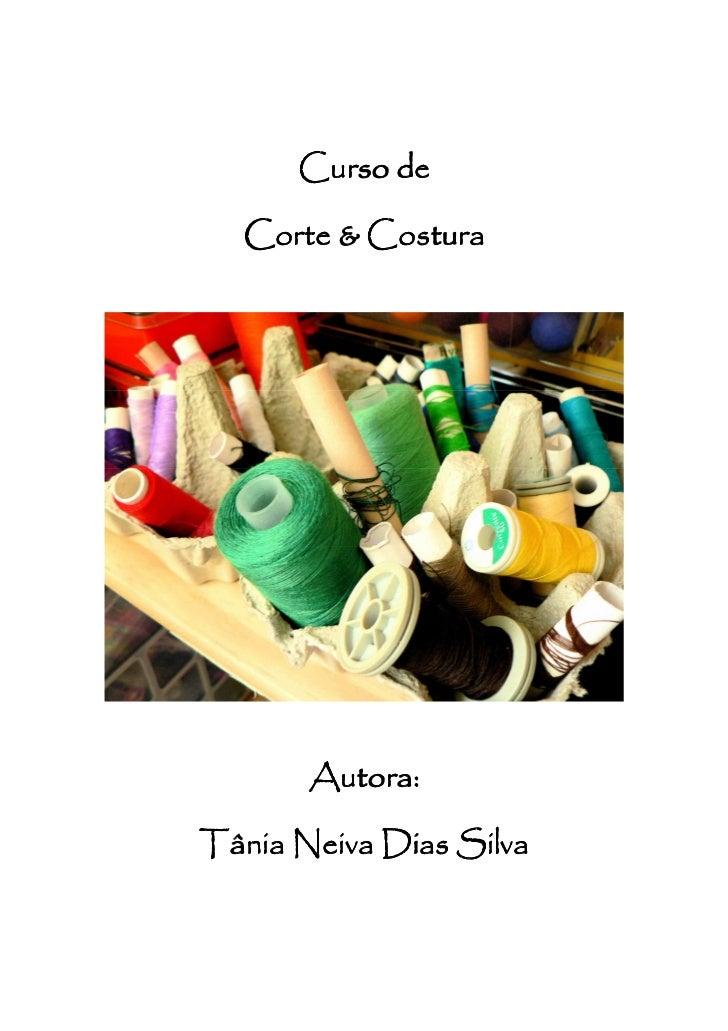 Curso de  Corte & Costura       Autora:Tânia Neiva Dias Silva