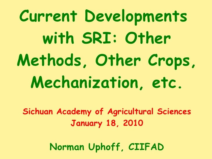 1014 Current Developments  with SRI: Other Methods, Other Crops, Mechanization, etc.