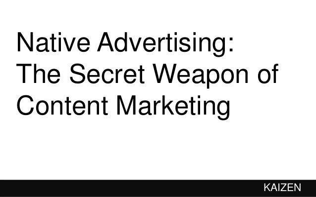 Native Advertising: The Secret Weapon of Content Marketing