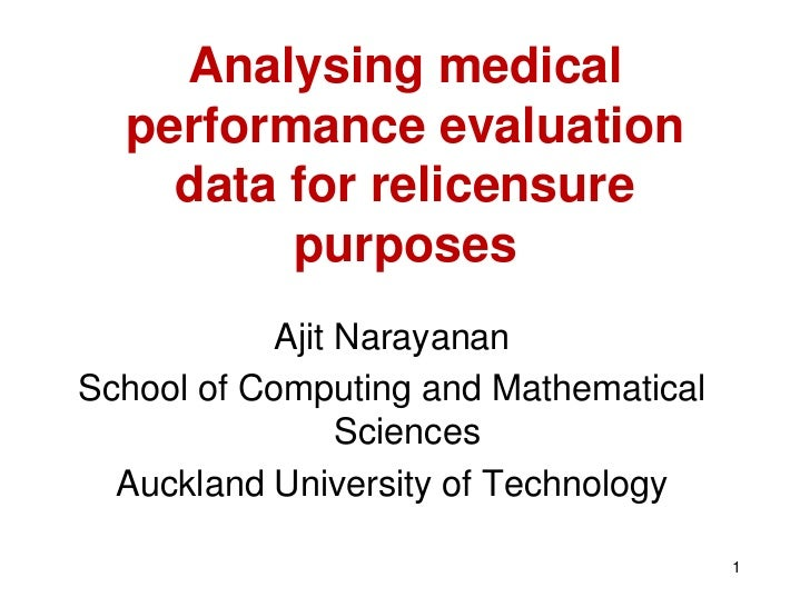 Analysing medical  performance evaluation    data for relicensure         purposes           Ajit NarayananSchool of Compu...