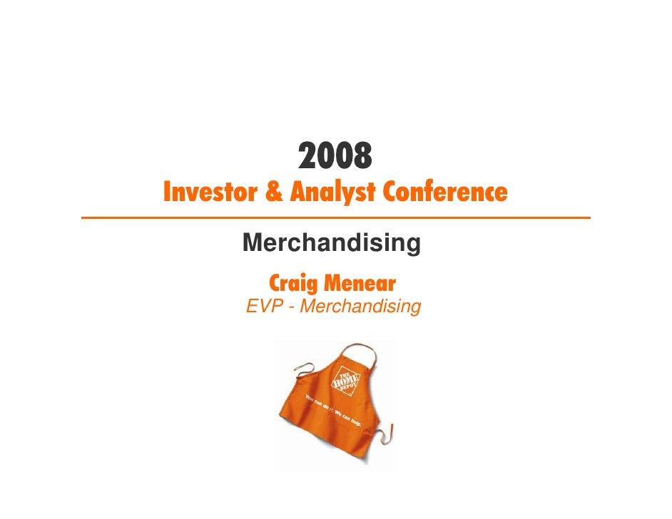2008 Investor & Analyst Conference       Merchandising         Craig Menear       EVP - Merchandising