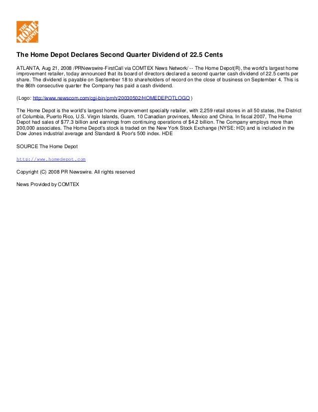 The Home Depot Declares Second Quarter Dividend of 22.5 Cents ATLANTA, Aug 21, 2008 /PRNewswire-FirstCall via COMTEX News ...