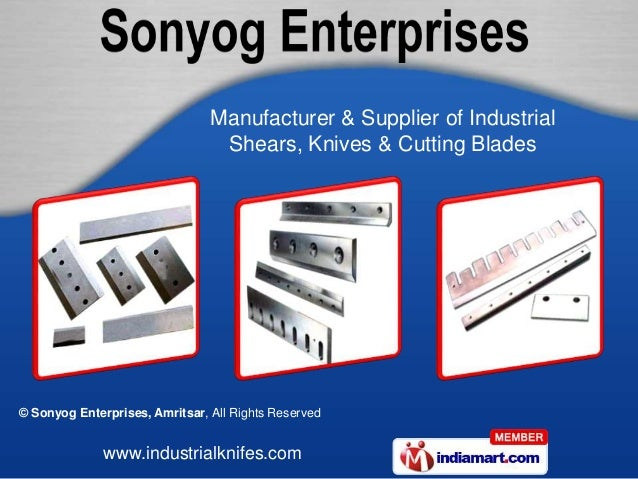 © Sonyog Enterprises, Amritsar, All Rights Reserved www.industrialknifes.com Manufacturer & Supplier of Industrial Shears,...
