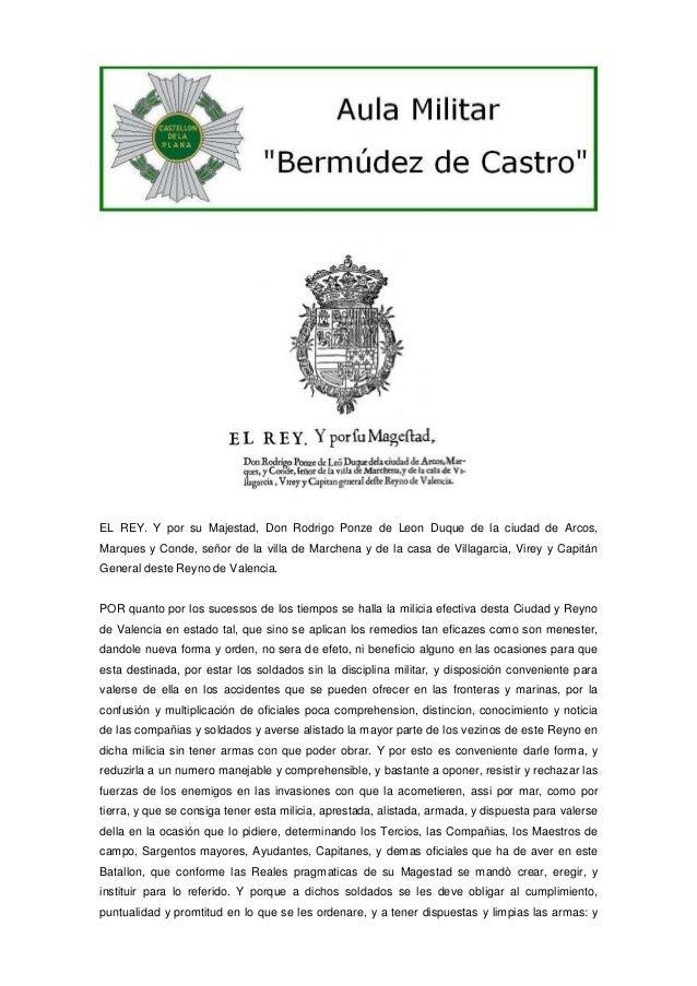 EL REY. Y por su Majestad, Don Rodrigo Ponze de Leon Duque de la ciudad de Arcos, Marques y Conde, señor de la villa de Ma...