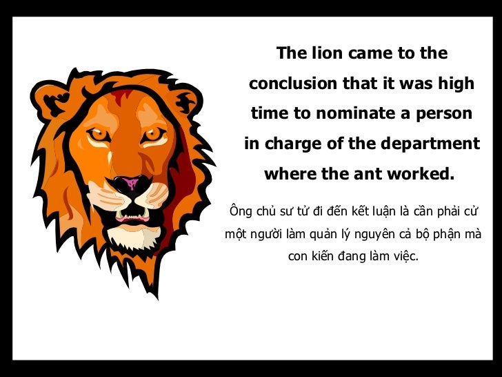 The lion came to the   conclusion that it was high    time to nominate a person   in charge of the department      where t...