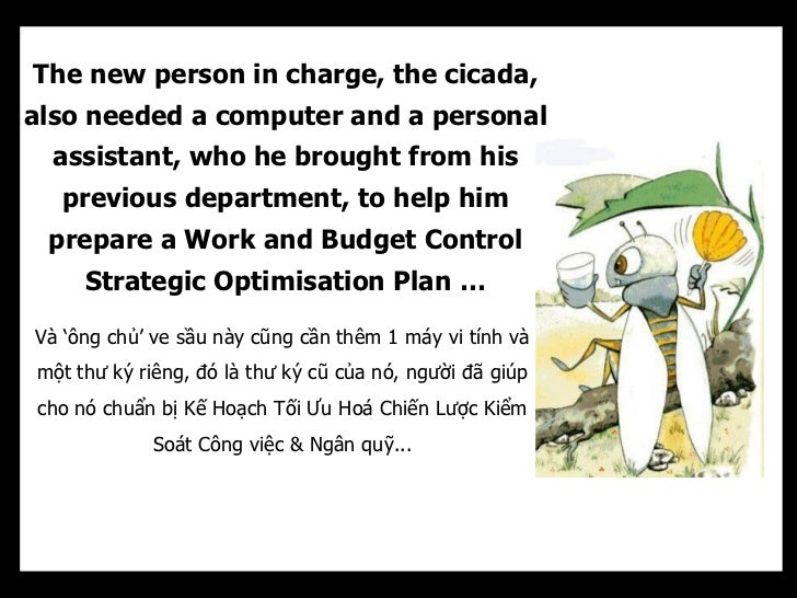 The new person in charge, the cicada,also needed a computer and a personal  assistant, who he brought from his  previous d...