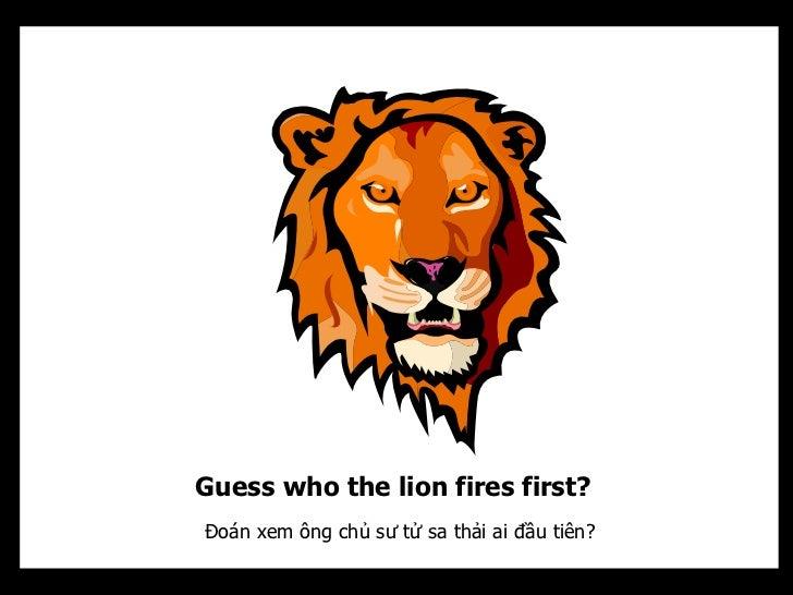 Guess who the lion fires first?Đoán xem ông chủ sư tử sa thải ai đầu tiên?