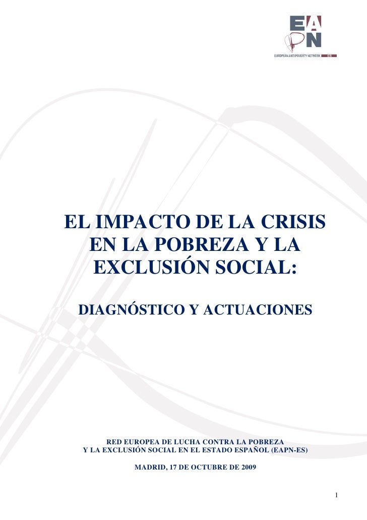 EL IMPACTO DE LA CRISIS   EN LA POBREZA Y LA    EXCLUSIÓN SOCIAL:   DIAGNÓSTICO Y ACTUACIONES            RED EUROPEA DE LU...