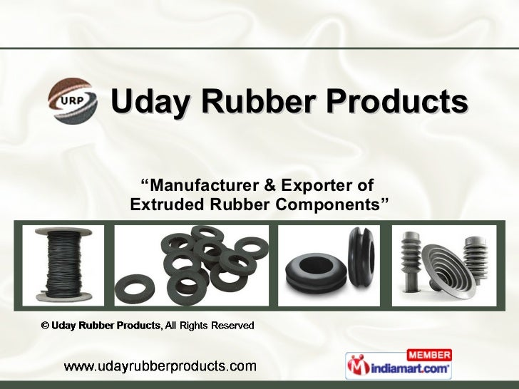 "Uday Rubber Products "" Manufacturer & Exporter of  Extruded Rubber Components"""