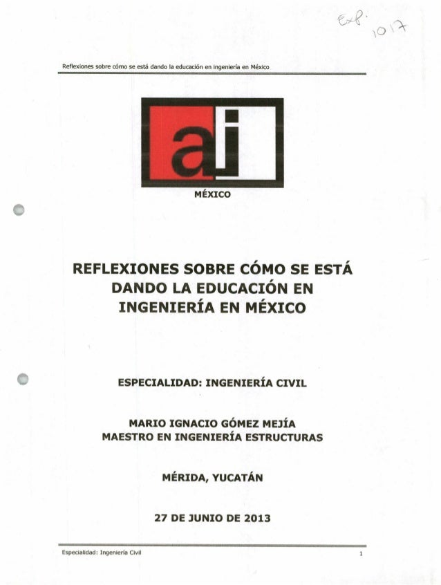 Reflexiones sobre cómo se esté dando la educación en ingeniería en México L MÉXICO REFLEXIONES SOBRE CÓMO SE ESTÁ DANDO LA...