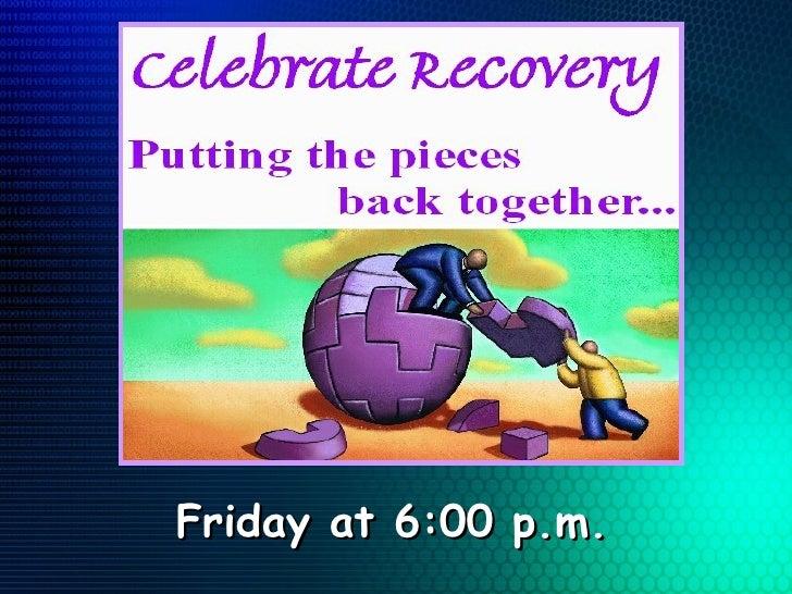 Friday at 6:00 p.m.