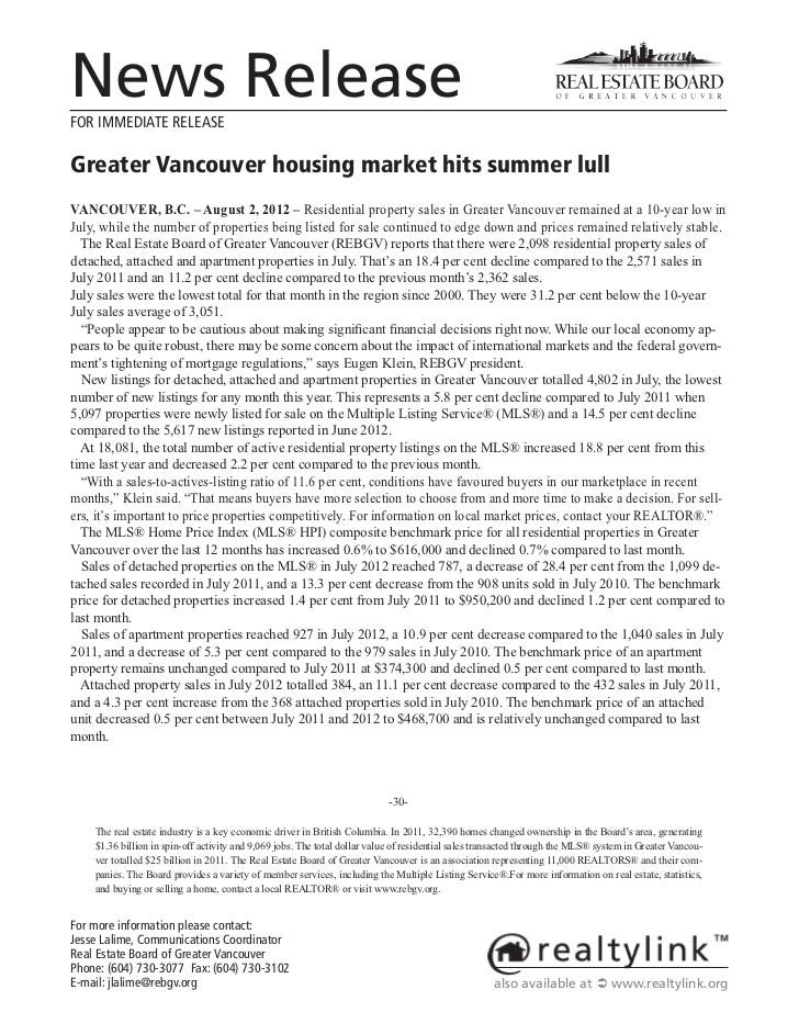 News ReleaseFOR IMMEDIATE RELEASEGreater Vancouver housing market hits summer lullVANCOUVER, B.C. – August 2, 2012 – Resid...