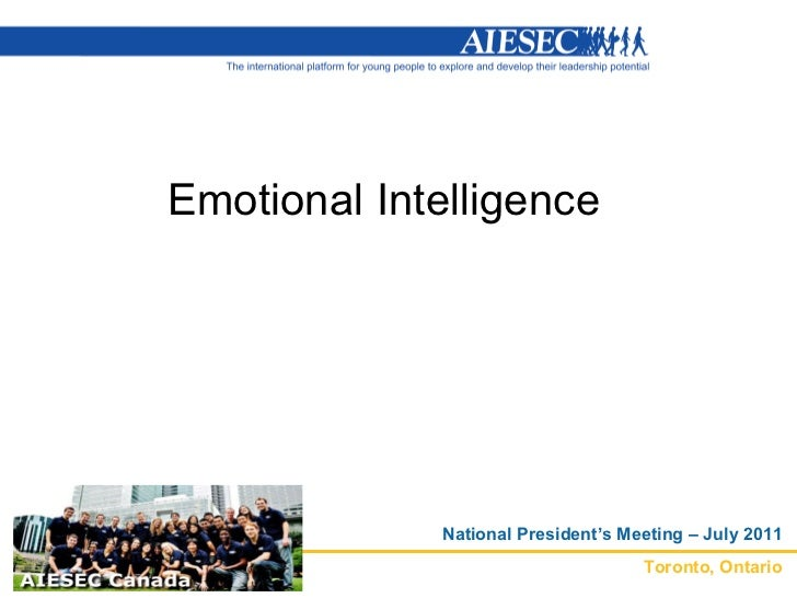 Emotional Intelligence             National President's Meeting – July 2011                                    Toronto, On...