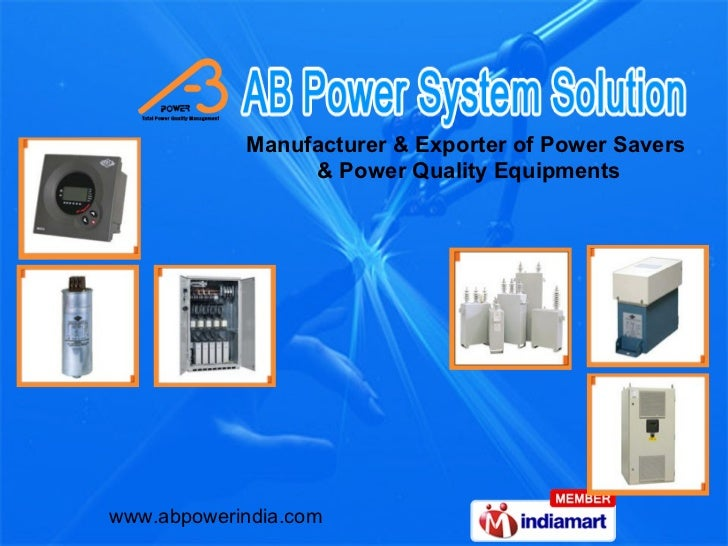 Manufacturer & Exporter of Power Savers                 & Power Quality Equipmentswww.abpowerindia.com