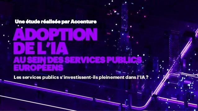 ADOPTION DEL'IA Les services publics s'investissent-ils pleinement dans l'IA ? Une étude réalisée par Accenture AUSEINDESS...