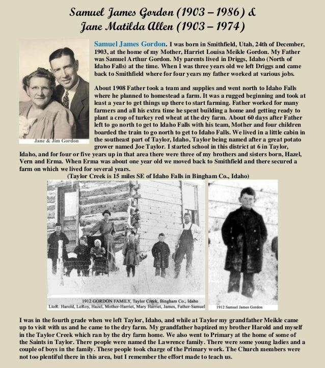 Samuel James Gordon (1903 – 1986) & Jane Matilda Allen (1903 – 1974) Samuel James Gordon. I was born in Smithfield, Utah, ...