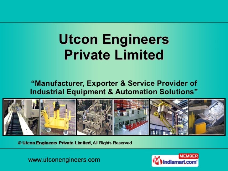 """ Manufacturer, Exporter & Service Provider of Industrial Equipment & Automation Solutions"" Utcon Engineers Private Limited"