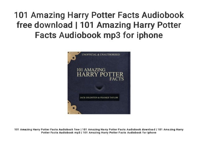 101 Amazing Harry Potter Facts Audiobook Free Download 101 Amazing