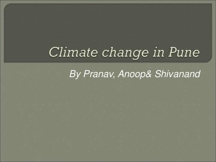 By Pranav, Anoop& Shivanand