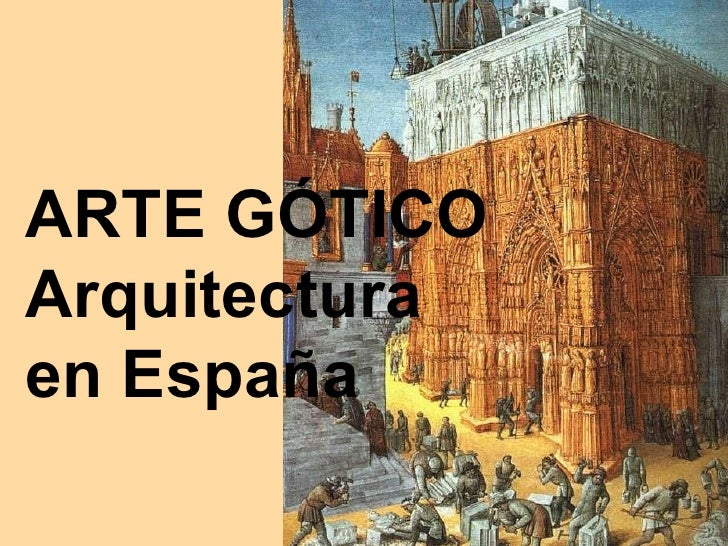 ARTE GÓTICOArquitecturaen España