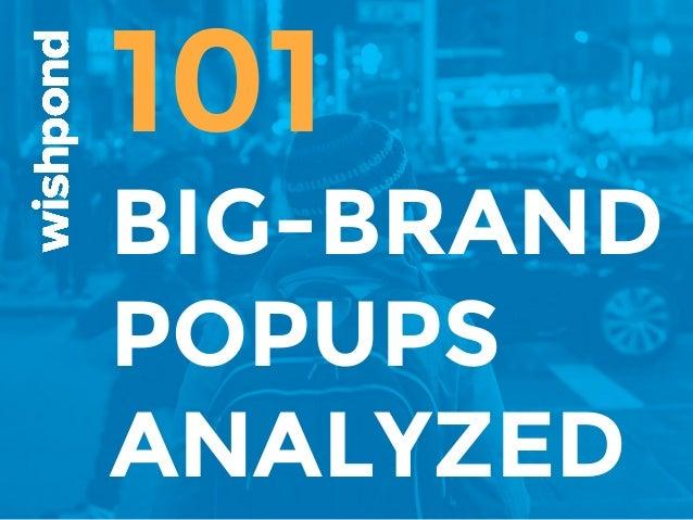 101 BIG-BRAND POPUPS ANALYZED
