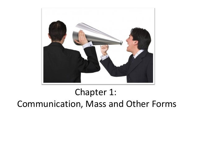 Chapter 1: Communication, Mass and Other Forms