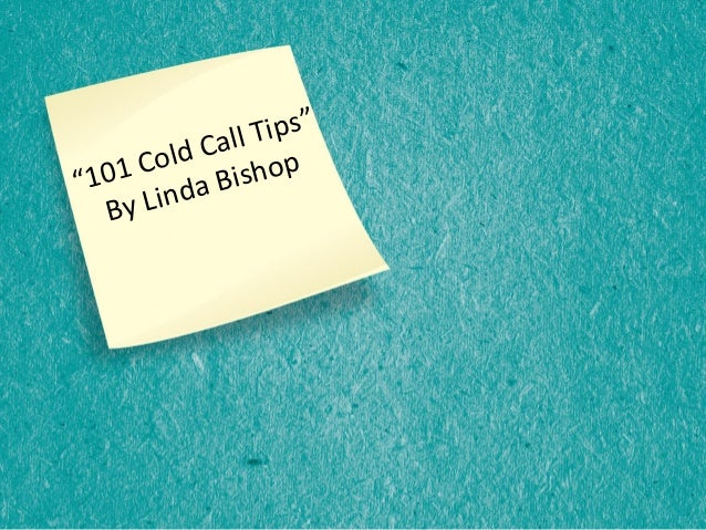 """""""101 Cold Call Tips"""" By Linda Bishop"""