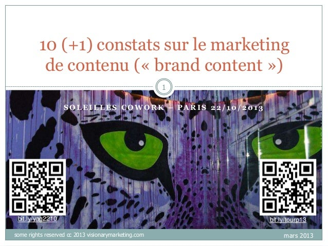 10 (+1) constats sur le marketing de contenu (« brand content ») 1 SOLEILLES COWORK – PARIS 22/10/2013  bit.ly/yag2210 som...