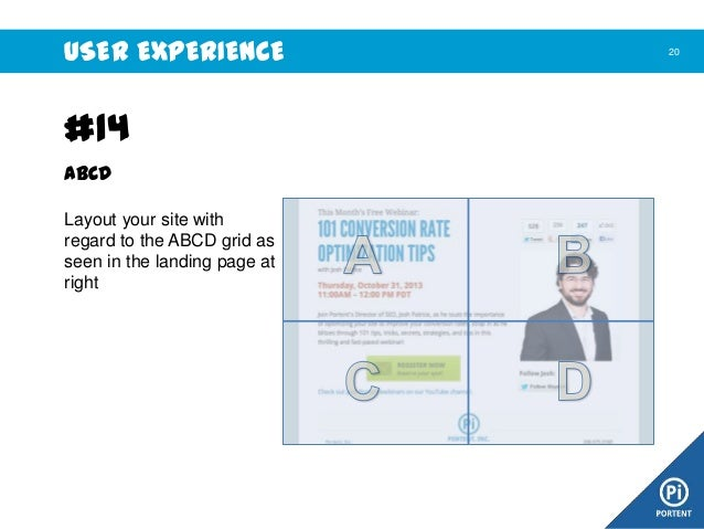 USER EXPERIENCE  #14 ABCD Layout your site with regard to the ABCD grid as seen in the landing page at right  20