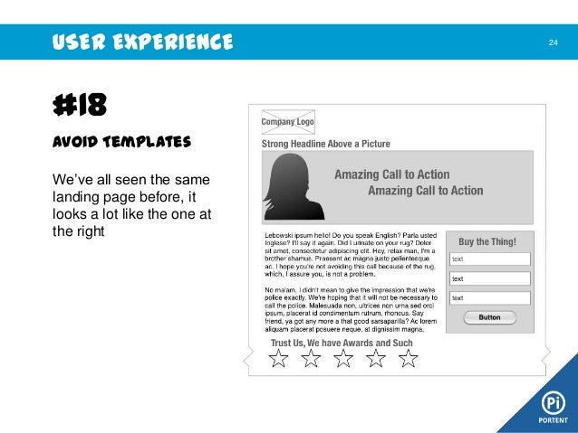USER EXPERIENCE  #18 Avoid Templates We've all seen the same landing page before, it looks a lot like the one at the right...