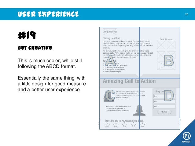 USER EXPERIENCE  #19 Get Creative This is much cooler, while still following the ABCD format. Essentially the same thing, ...