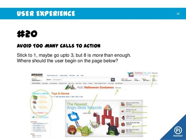 USER EXPERIENCE  #20 Avoid Too Many Calls to Action Stick to 1, maybe go upto 3, but 8 is more than enough. Where should t...