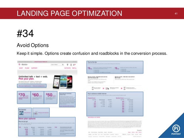 LANDING PAGE OPTIMIZATION  #34 Avoid Options Keep it simple. Options create confusion and roadblocks in the conversion pro...