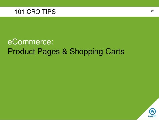 101 CRO TIPS  eCommerce: Product Pages & Shopping Carts  50